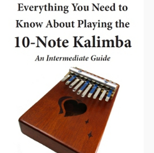 Everything You Need to Know About Playing the 10-Note Kalimba