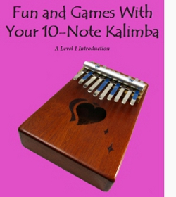Fun and Games WIth Your 10-Note Kalimba