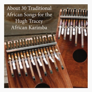 30 Traditional Songs for the African Tuned Karimba