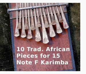 10 Traditional African Pieces for 15-Note F Karimba