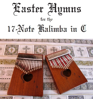 Easter Hymns for the 17-Note Kalimba in C